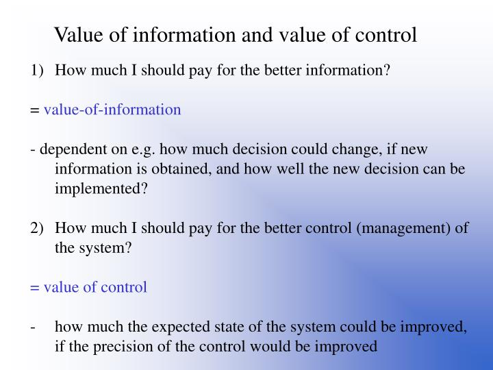 Value of information and value of control