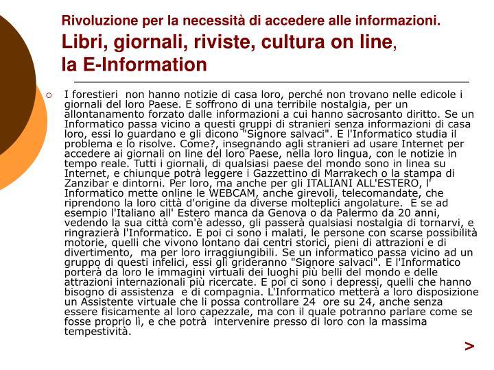 Rivoluzione per la necessità di accedere alle informazioni.