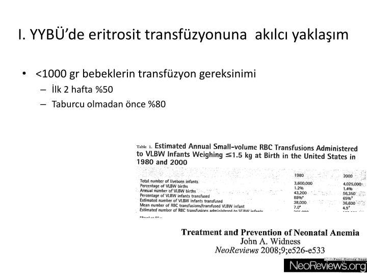 I. YYBÜ'de eritrosit transfüzyonuna  akılcı yaklaşım