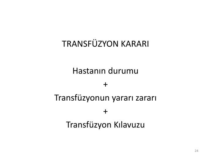 TRANSFÜZYON KARARI
