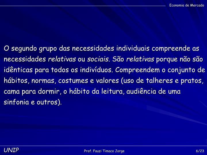 O segundo grupo das necessidades individuais compreende as necessidades