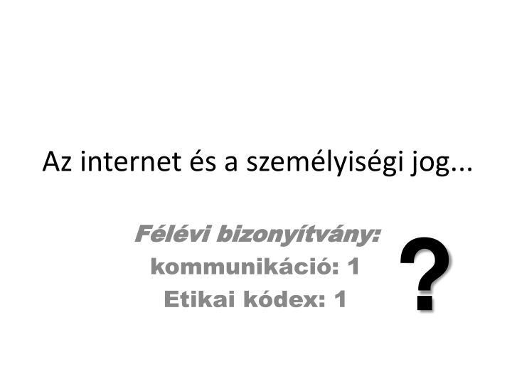Az internet és a személyiségi jog...