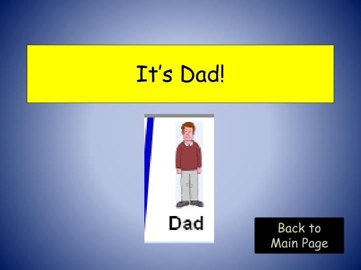 It's Dad!