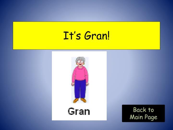 It's Gran!