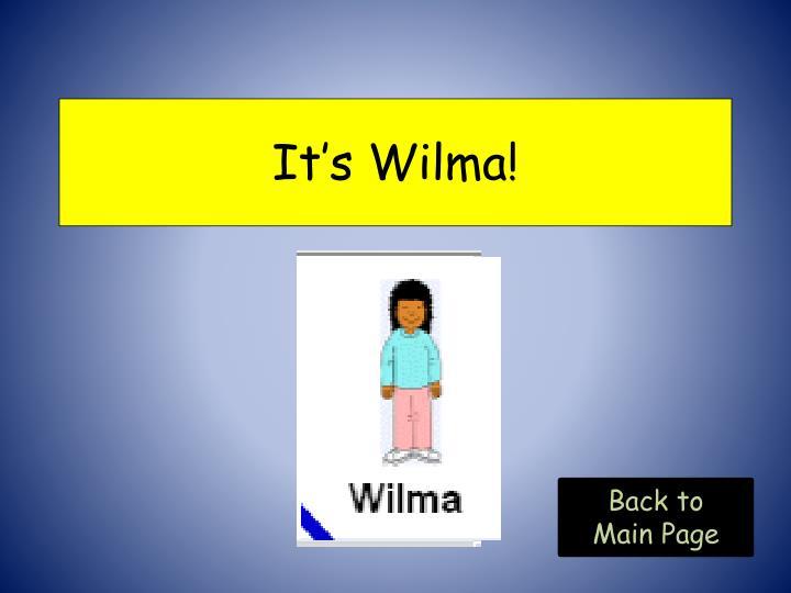 It's Wilma!