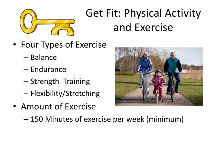 Get Fit: Physical Activity and Exercise