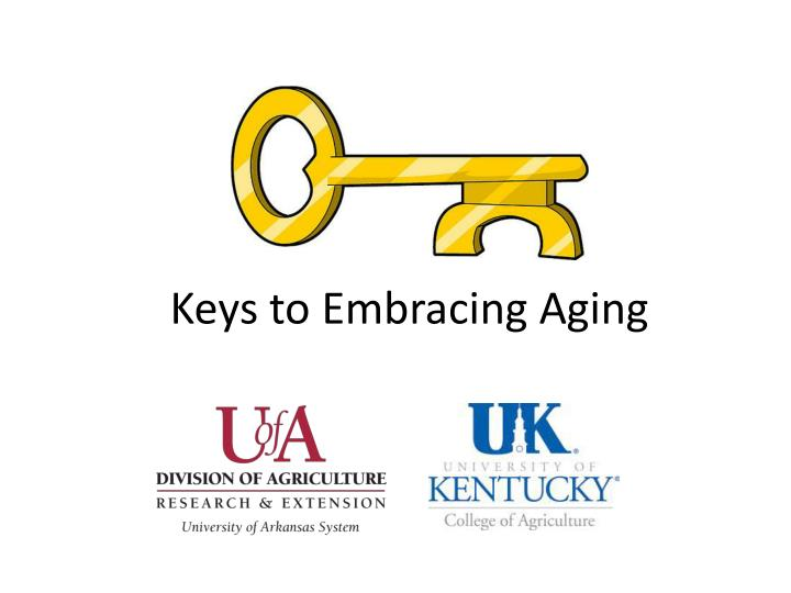 Keys to embracing aging