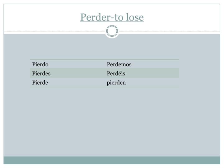 Perder-to lose