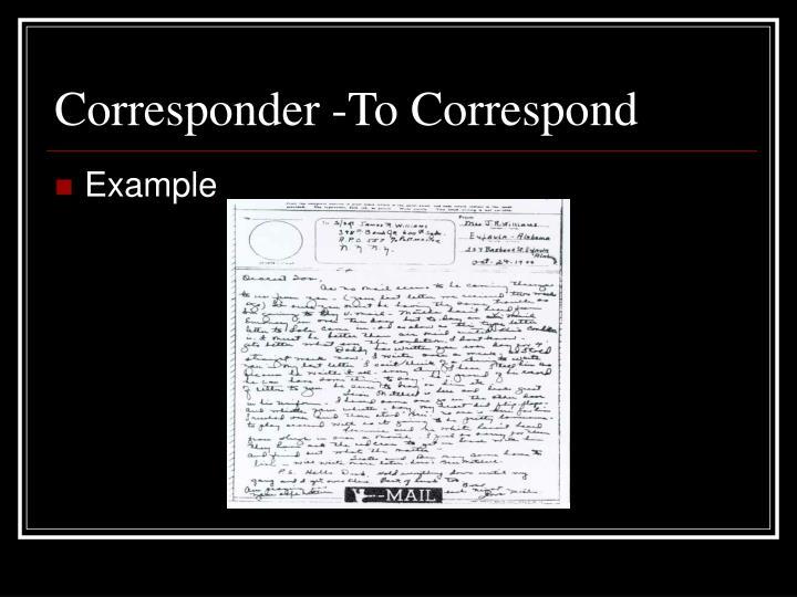 Corresponder -To Correspond
