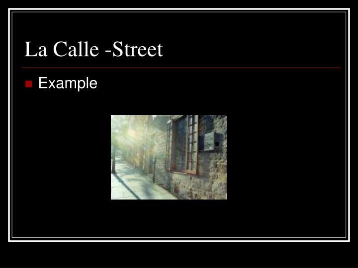 La Calle -Street