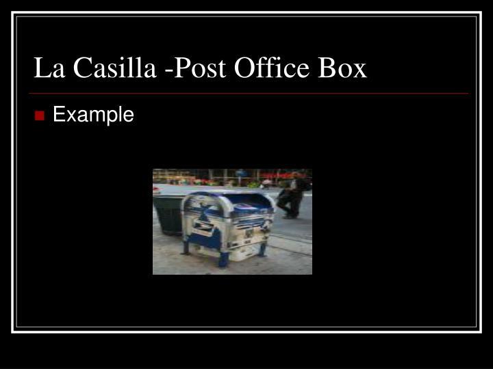 La Casilla -Post Office Box