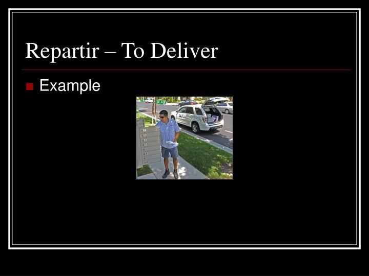 Repartir – To Deliver
