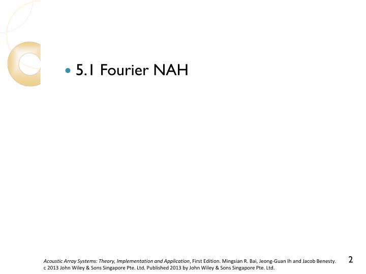 5.1 Fourier NAH
