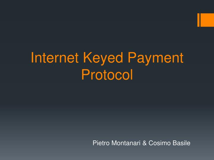 Internet keyed payment protocol