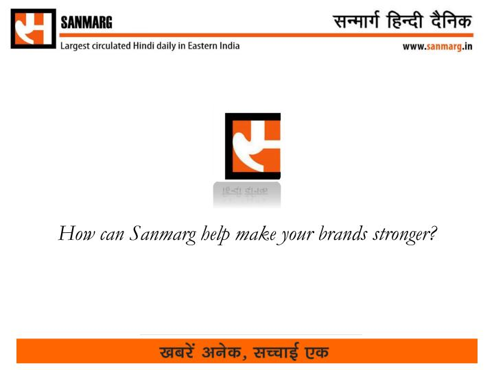 How can Sanmarg help make your brands stronger?
