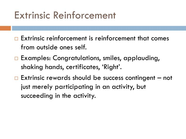 Extrinsic Reinforcement
