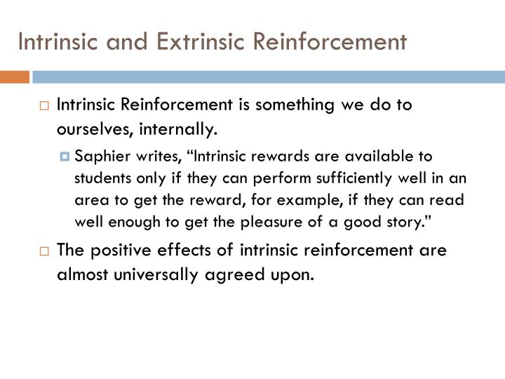 Intrinsic and Extrinsic Reinforcement