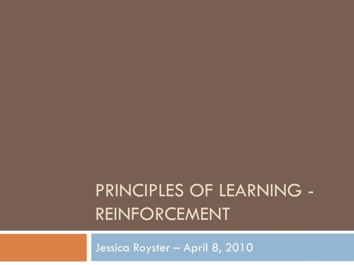 Principles of learning reinforcement