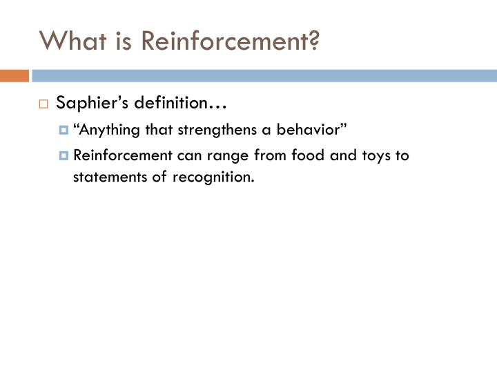 What is reinforcement