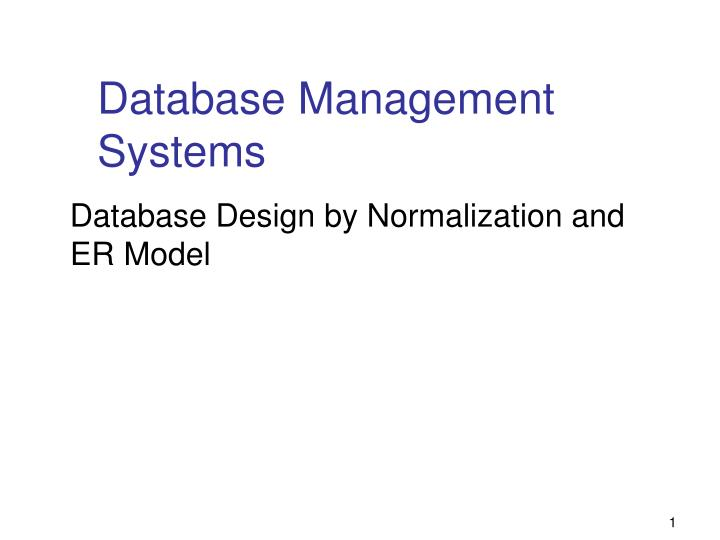 normalization of database management systems One of the reasons is that data normalization has been taught as a database design methodology xml and relational database management systems: inside.