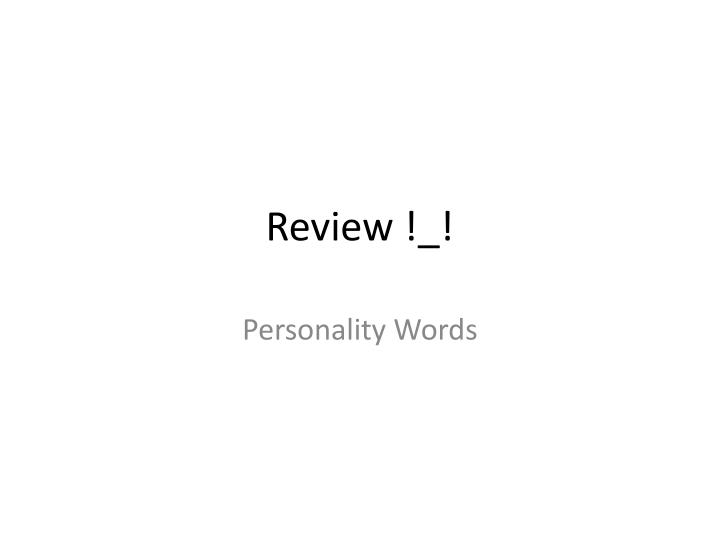 Review !_!