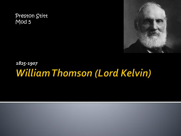a description of william thomson born in belfast ireland William thomson was born on 26 june, 1824 to james thomson and margaret thomson in belfast, ireland he was the 4th child born to the thomsons' and showed a gift for the sciences quite early on in his life.
