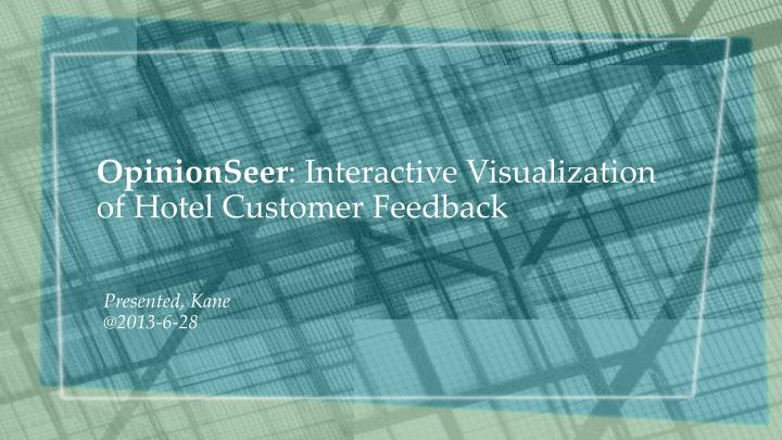 Opinionseer interactive visualization of hotel customer feedback