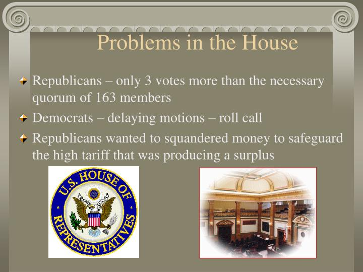 Problems in the House