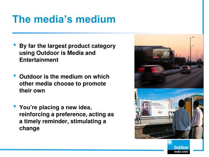 The media's medium
