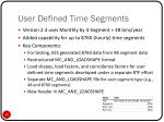 user defined time segments
