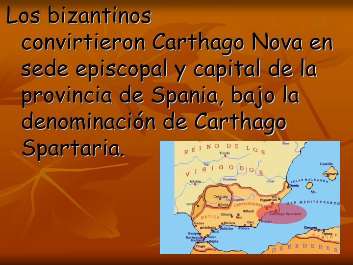 Los bizantinos convirtieronCarthago Nova en sede episcopal y capital de la provincia de Spania, bajo la denominación de Carthago Spartaria.