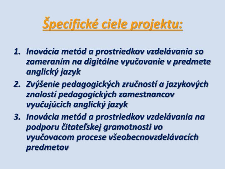 Špecifické ciele projektu: