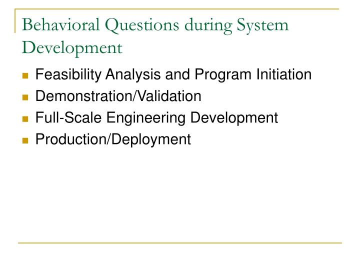 Behavioral Questions during System Development