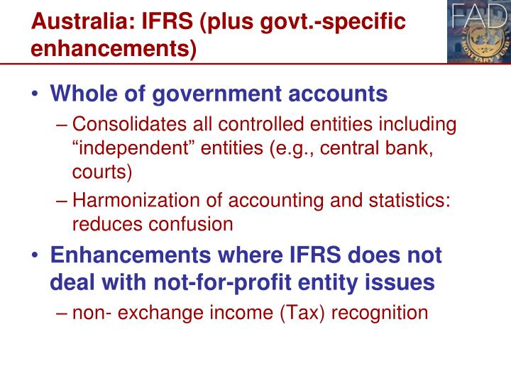 Australia: IFRS (plus govt.-specific enhancements)