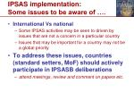 ipsas implementation some issues to be aware of