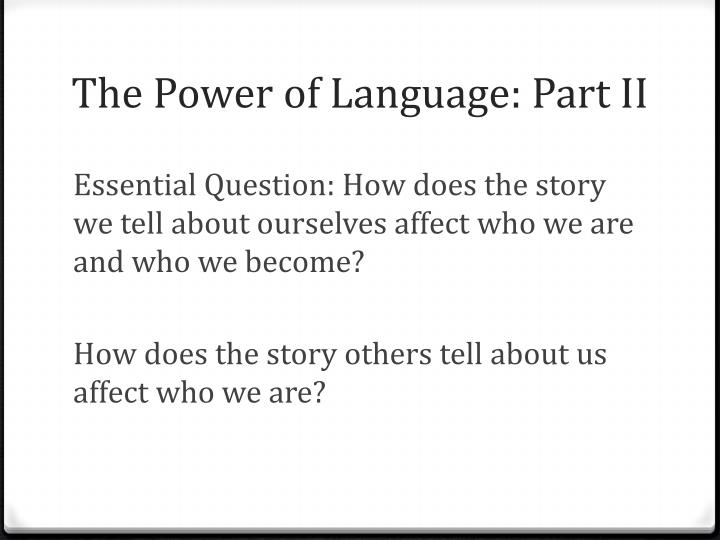 The Power of Language: Part II