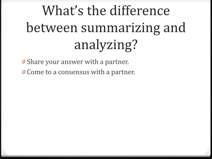 What's the difference between summarizing and analyzing?