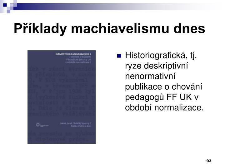 Příklady machiavelismu dnes