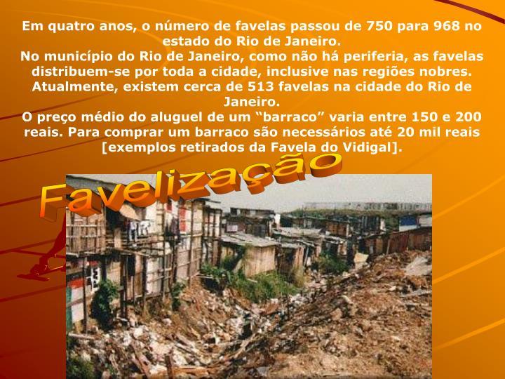 Em quatro anos, o nmero de favelas passou de 750 para 968 no estado do Rio de Janeiro.
