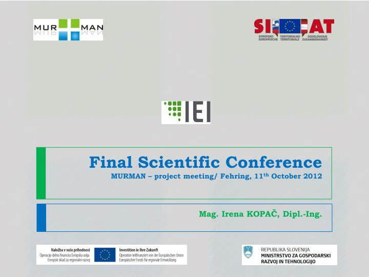 Final scientific conference murman project meeting fehring 11 th october 2012