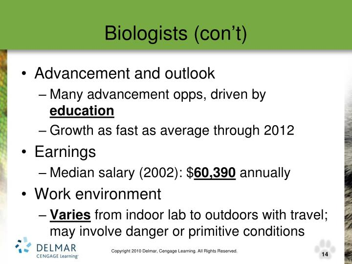 Biologists (con't)