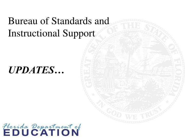Bureau of standards and instructional support updates