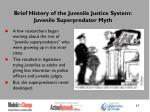brief history of the juvenile justice system juvenile superpredator myth