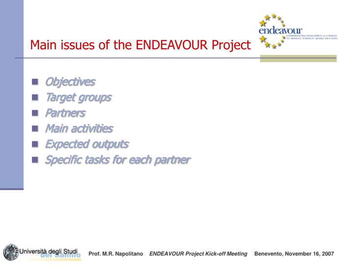 Main issues of the endeavour project