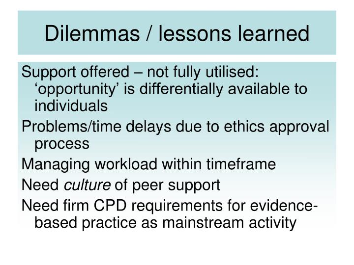 Dilemmas lessons learned