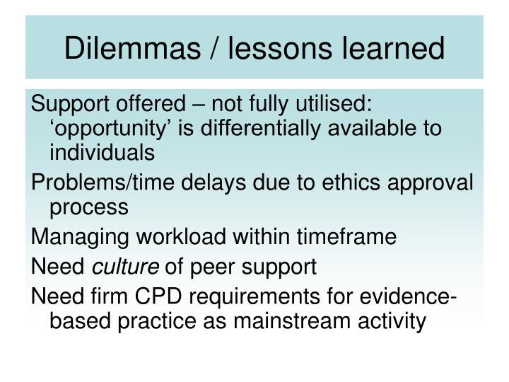 Dilemmas / lessons learned