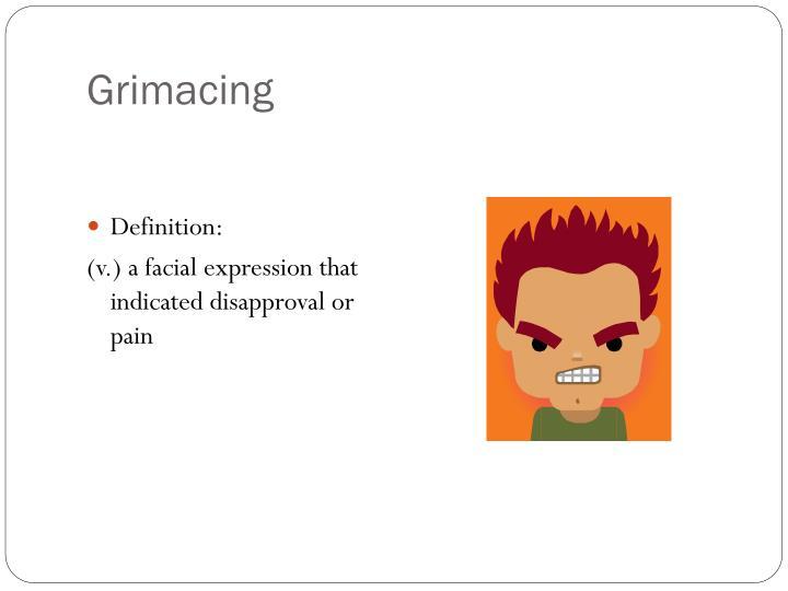 Grimacing