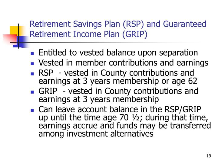 Retirement Savings Plan (RSP) and Guaranteed Retirement Income Plan (GRIP)