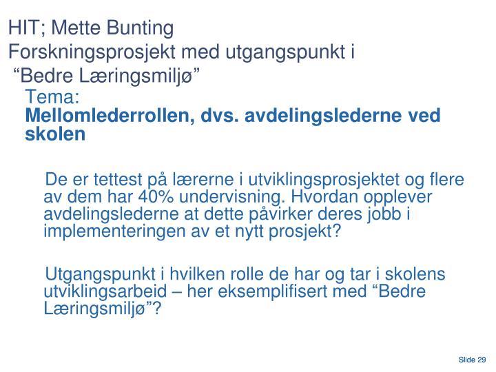 HIT; Mette Bunting