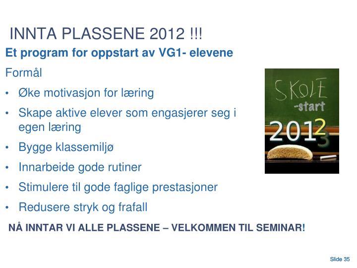 INNTA PLASSENE 2012 !!!
